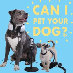 Can I Pet Your Dog podcast cover art